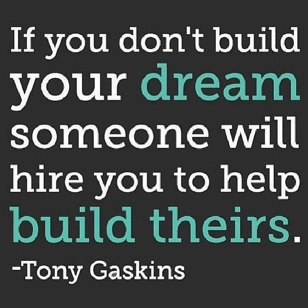 Motivation Picture Quote Build Dreams Tony Gaskins