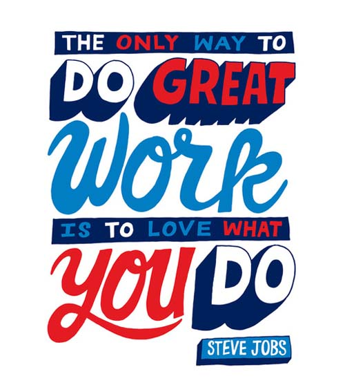 Inspiration Typography Picture Quote Love What you Do