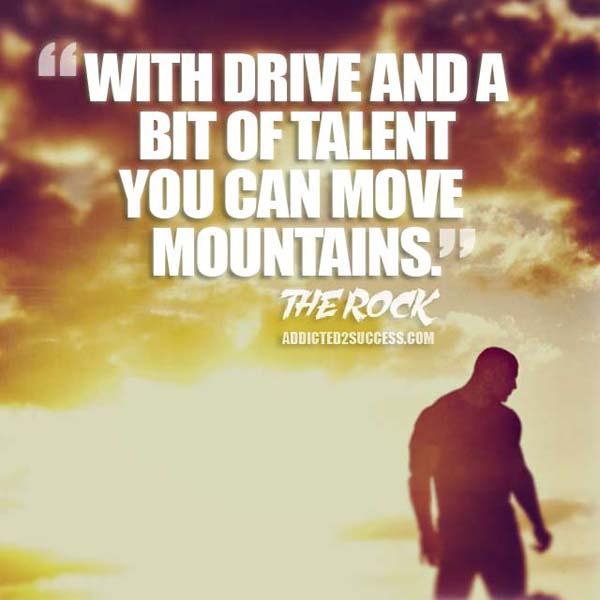 Dwayne Johnson Drive And Talent Inspirational Picture Quote