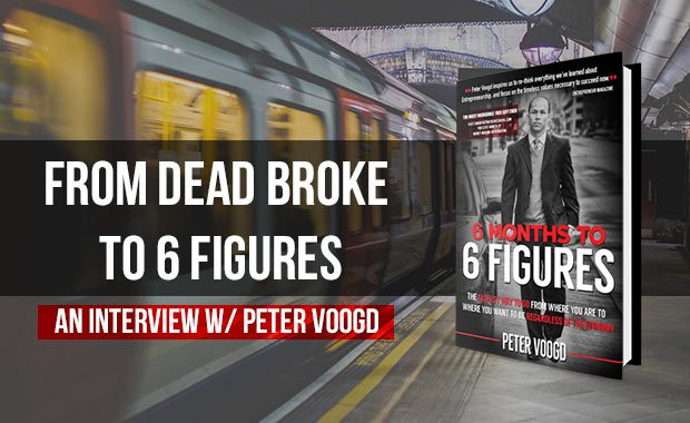 How to Make 6 Figures in 6 Months - Peter Voogd