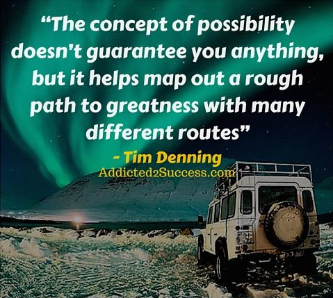 Possibility Quote By Tim Denning